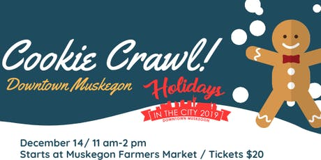 SOLD OUT Downtown Muskegon Cookie Crawl tickets