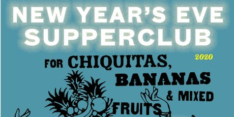 The Beehive New Year's Eve Supperclub For Chiquitas, Bananas... 2020 tickets