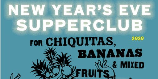 The Beehive New Year's Eve Supperclub For Chiquitas, Bananas... 2020