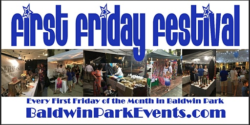 Baldwin Park First Friday Festival 2020