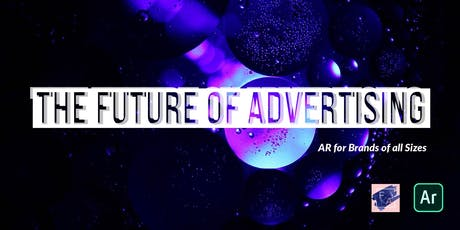 Augmented Reality for Brands of all Sizes - The Future of Advertising tickets