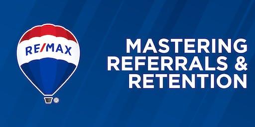 Mastering Referrals & Retention