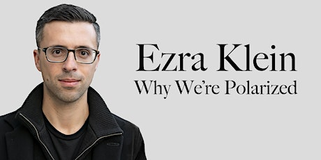 Ezra Klein: Why We're Polarized tickets