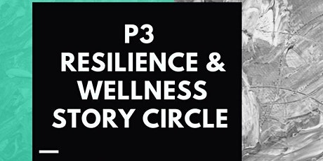 P3 Wellness & Resilience Story Circle tickets