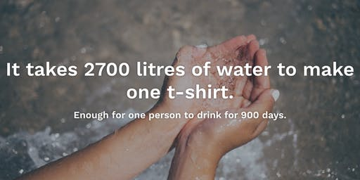 Water Impact of Your T-shirt: 2700 litres!