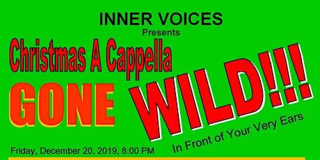 Christmas Acapella Gone Wild! tickets
