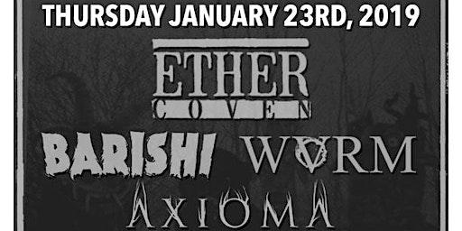 Ether Coven / Barishi / Wvrm / Axioma / Subtype Zero @ The Foundry