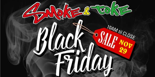 ANNUAL SMOKE AND TOKE BLACK FRIDAY SALES EVENT