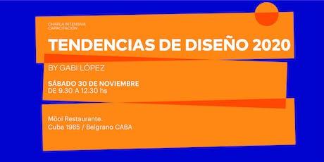Charla Intensiva/Capacitación - TENDENCIAS DE DISEÑO 2020 BY GABI LÓPEZ entradas