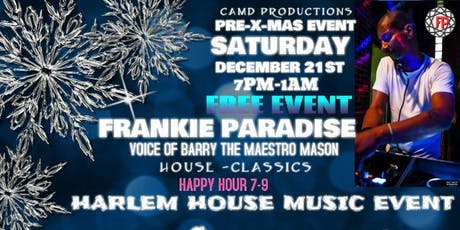 Free Harlem Pre-Christmas House Music Event Frankie Paradise tickets