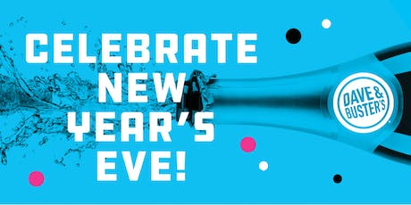 21+ NYE  2020  Celebration - Dave & Buster's Dallas tickets