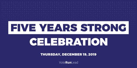 Five Years Strong Celebration with VoteRunLead tickets