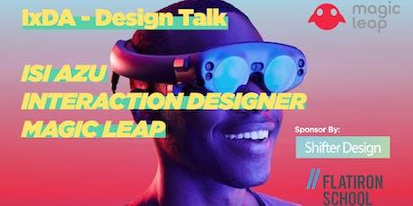 IxDA - UI/UX Speaker Event - Isi Azu - Interaction Designer - Magic Leap tickets