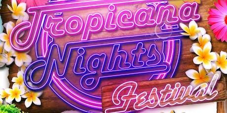 TROPICANA NIGHTS FESTIVAL 2020 tickets