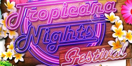 TROPICANA NIGHTS FESTIVAL 2020 tickets