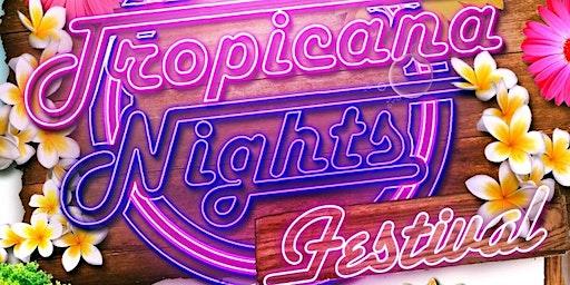 TROPICANA NIGHTS FESTIVAL 2020