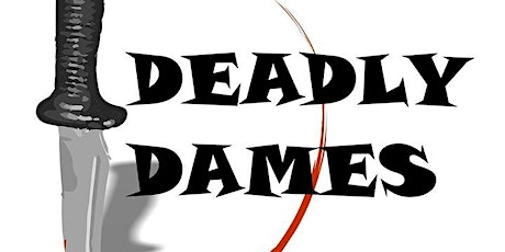 An Evening with the Deadly Dames tickets