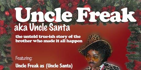 UNCLE FREAK aka UNCLE SANTA tickets