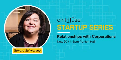 Cintrifuse Startup Series; Relationships with Corporations
