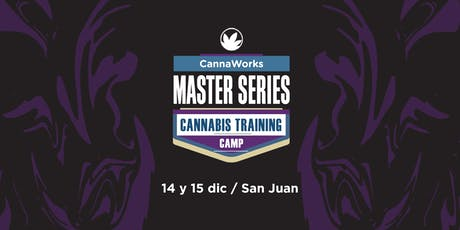 MASTER SERIES | Cannabis Training Camp | CannaWorks Institute  entradas