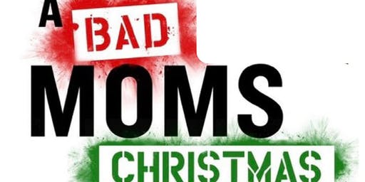 Bad Moms Christmas Party