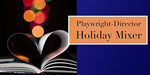 2nd Annual Playwright-Director Holiday Mixer