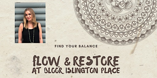 Flow & Restore Yoga at Bloor Islington Place