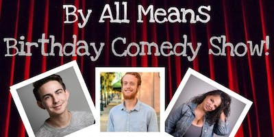 By All Means Birthday Comedy Show