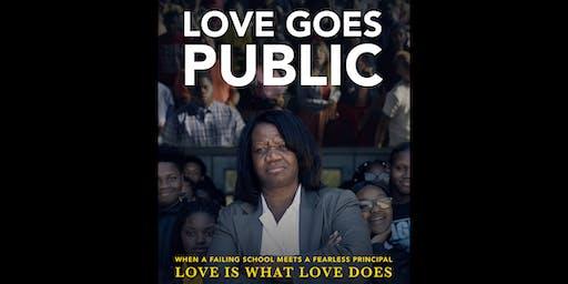 MOVIE EVENT: LOVE GOES PUBLIC (featuring Q&A w/ Principal Sullen)