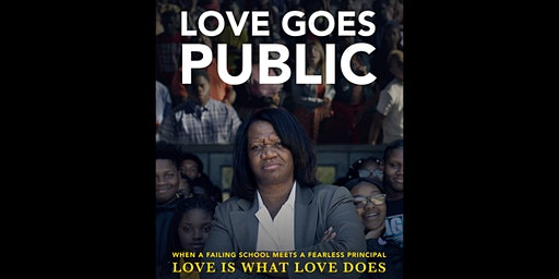 MOVIE EVENT: LOVE GOES PUBLIC (featuring Q&A w/ Principal Sullen)
