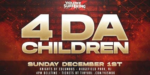 """VxS Wrestling Presents """"4 Da Children"""""""