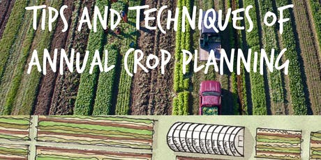 Tips and Techniques of Annual Crop Planning  tickets