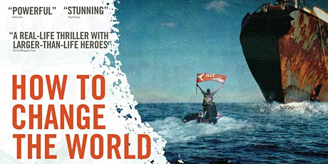 How to Change the World (Ecotainment! Presents) tickets