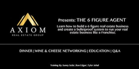 THE 6 FIGURE AGENT!  EXCLUSIVE TRAINING with Sunny Setia, Ron Edgar & Tyler Johal tickets