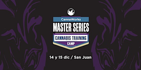 RESERVA | MASTER SERIES | Cannabis Training Camp | CannaWorks Institute  tickets