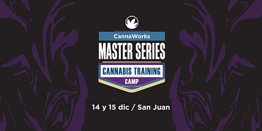 RESERVA | MASTER SERIES | Cannabis Training Camp | CannaWorks Institute