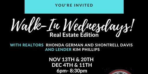 Walk In Wednesdays- Real Estate Edition
