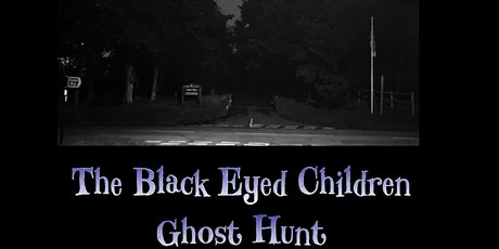 The Black Eyed Children Ghost Hunt Cannock Staffordshire 2020 Dates tickets