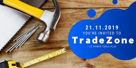 TradeZone at Power Tools Plus tickets