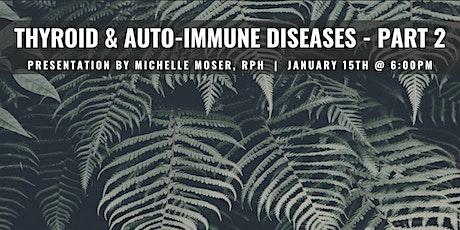 Thyroid & Autoimmune Part II Integrative Wellness Seminar tickets