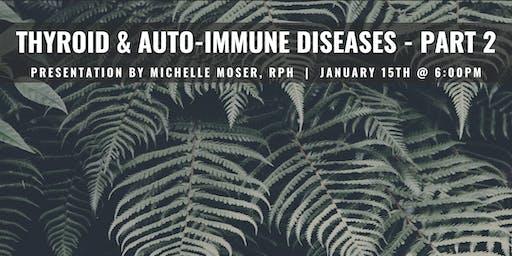 Thyroid & Autoimmune Part II Integrative Wellness Seminar