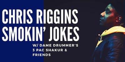 Chris Riggins SMOKIN' JOKES w/ Dame Drummer's 3 Pac Shakur - Comedy & Music