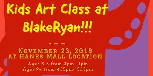 Kids Art Class at BlakeRyan  Ages 9+