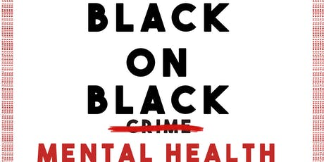 Black on Black Mental Health Documentary Premiere  tickets