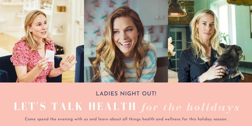 Ladies Night Out | All things health and wellness for the holidays