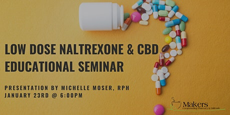 Low Dose Naltrexone & CBD Integrative Wellness Seminar tickets