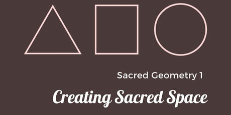 Sacred Geometry 1 - Creating Sacred Space tickets