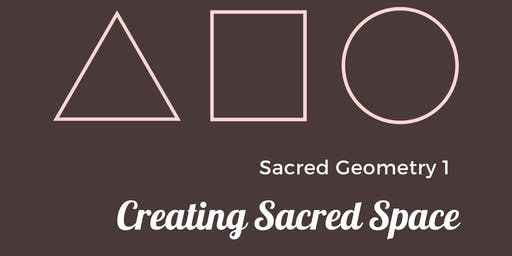 Sacred Geometry 1 - Creating Sacred Space