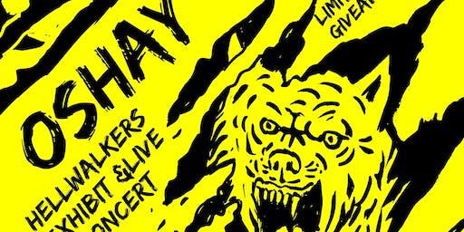 Oshay Live Concert &Hellwalkers Exhibit