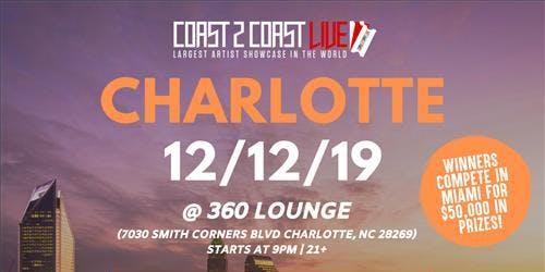 Coast 2 Coast LIVE Artist Showcase Charlotte, NC  - $50K Grand Prize